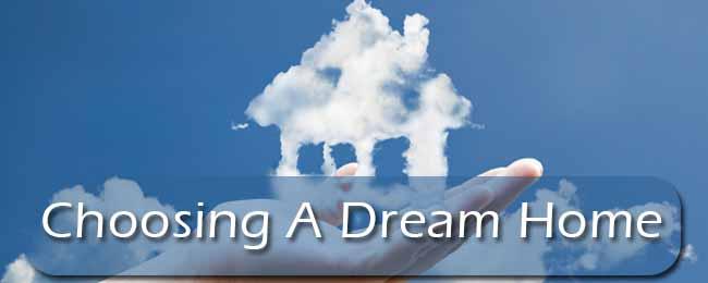 Choosing A Dream Home